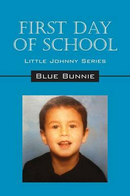 First Day of School: Little Johnny Series (Paperback)