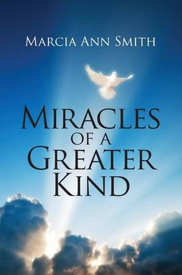 Miracles of a Greater Kind (Paperback)