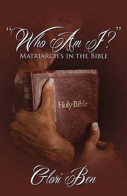 Who Am I? Matriarch's in the Bible (Paperback)