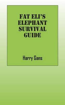 Fat Eli's Elephant Survival Guide (Paperback)