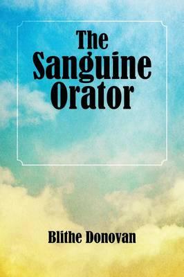 The Sanguine Orator (Paperback)
