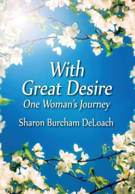 With Great Desire: One Woman's Journey (Hardback)