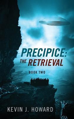 Precipice: The Retrieval - Book Two (Paperback)
