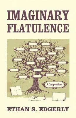 Imaginary Flatulence: A Compendium (Paperback)