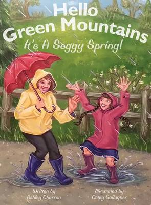 Hello Green Mountains: It's a Soggy Spring (Hardback)