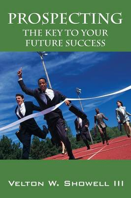 Prospecting: The Key to Your Future Success (Paperback)