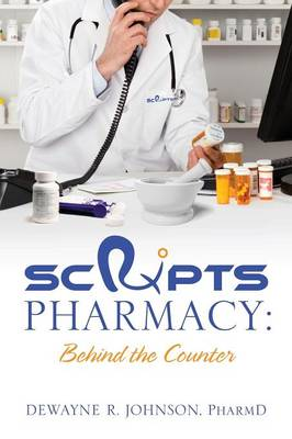 Scrxipts Pharmacy: Behind the Counter (Paperback)