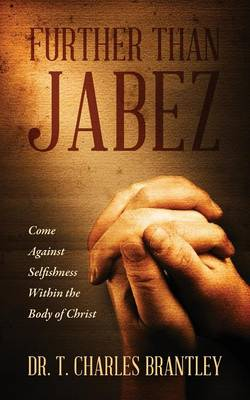 Further Than Jabez: Come Against Selfishness Within the Body of Christ (Paperback)