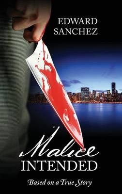 Malice Intended: Based on a True Story (Hardback)