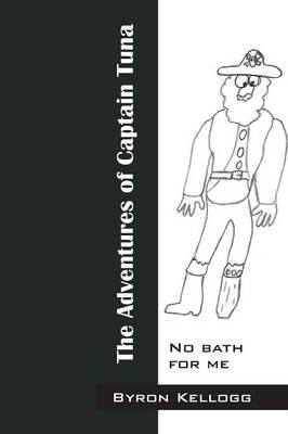 The Adventures of Captain Tuna: No Bath for Me (Paperback)
