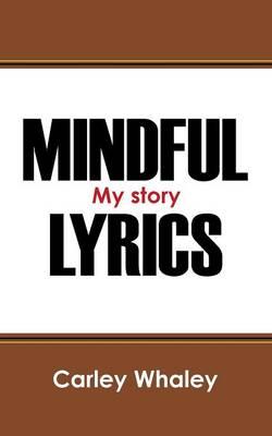 Mindful Lyrics: My Story (Paperback)