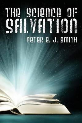 The Science of Salvation (Paperback)