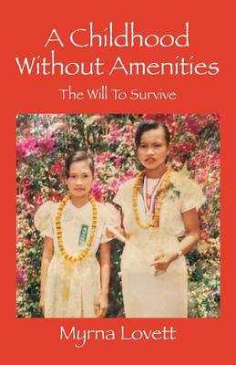 A Childhood Without Amenities: The Will to Survive (Paperback)