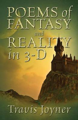 Poems of Fantasy and Reality in 3-D (Paperback)