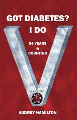 Got Diabetes? I Do: 54 Years & Counting (Paperback)