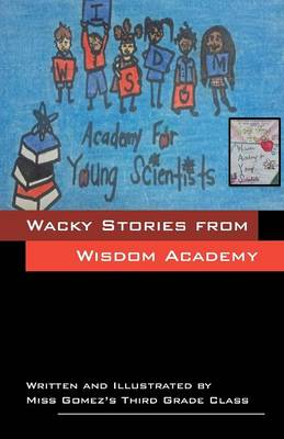 Wacky Stories from Wisdom Academy for Young Scientists (Paperback)
