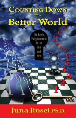 Counting Down to a Better World: The Key to Enligtenment in the Here and Now (Paperback)