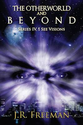 The Otherworld and Beyond: Series IV, I See Visions (Paperback)