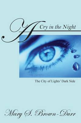 A Cry in the Night: The City of Lights' Dark Side (Paperback)