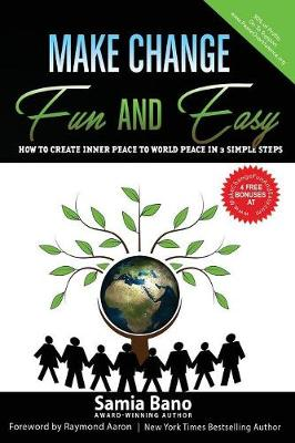 Make Change Fun and Easy: How to Create Inner Peace to World Peace in 3 Simple Steps (Paperback)