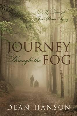 Journey Through the Fog: My Triumph Over Brain Injury (Paperback)