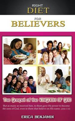 Right Diet for Believers: The Gospel of the Kingdom of God (Paperback)
