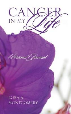 Cancer in My Life: Personal Journal (Hardback)