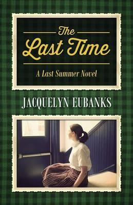 The Last Time: A Last Summer Novel (Paperback)