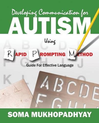Developing Communication for Autism Using Rapid Prompting Method: Guide for Effective Language (Paperback)