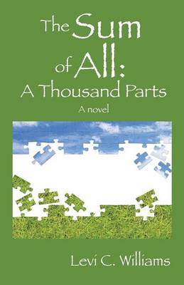 The Sum of All: A Thousand Parts - A Novel (Paperback)