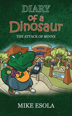 Diary of a Dinosaur: The Attack of Benny (Paperback)