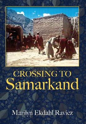 Crossing to Samarkand (Hardback)