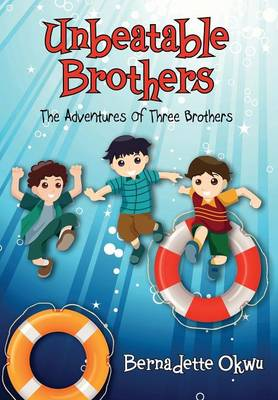 Unbeatable Brothers: The Adventures of Three Brothers (Hardback)