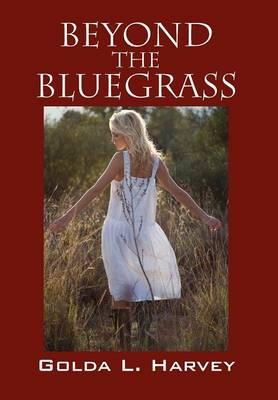 Beyond the Bluegrass (Hardback)