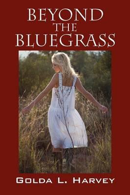 Beyond the Bluegrass (Paperback)