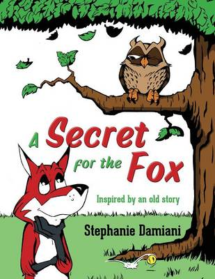 A Secret for the Fox: Inspired by an Old Story (Paperback)
