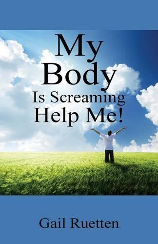 My Body Is Screaming Help Me! (Paperback)