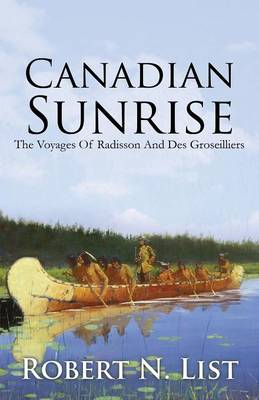 Canadian Sunrise: The Voyages of Radisson and Groseilliers (Paperback)