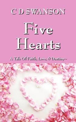 Five Hearts: A Tale of Faith, Love, & Destiny (Paperback)