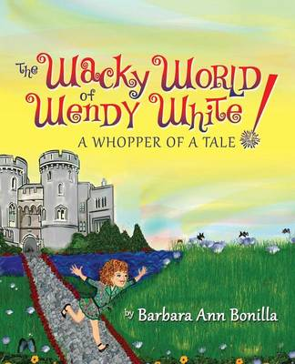The Wacky World of Wendy White! a Whopper of a Tale (Paperback)