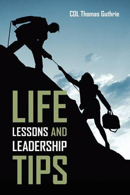 Life Lessons and Leadership Tips (Paperback)