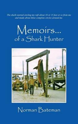 Memoirs....of a Shark Hunter (Hardback)