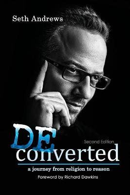 Deconverted: A Journey from Religion to Reason (Paperback)