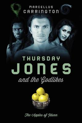 Thursday Jones and the Godlikes: The Apples of Idunn (Paperback)