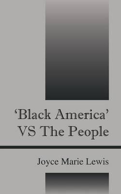 'Black America' Vs the People (Paperback)