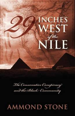 29 Inches West of the Nile: The Conservative Conspiracy and the Black Community (Paperback)