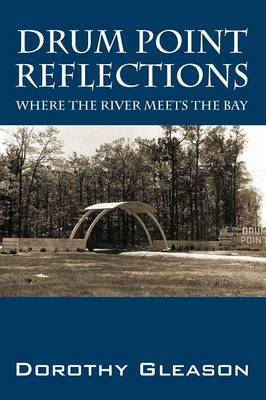 Drum Point Reflections: Where the River Meets the Bay (Paperback)