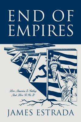 End of Empires: How America Is Falling and How to Fix It (Paperback)