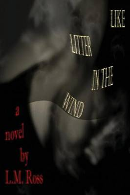 Like Litter in the Wind (Paperback)