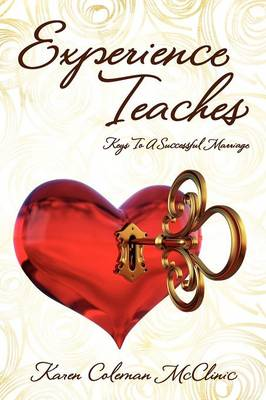 Experience Teaches: Keys to a Successful Marriage (Paperback)